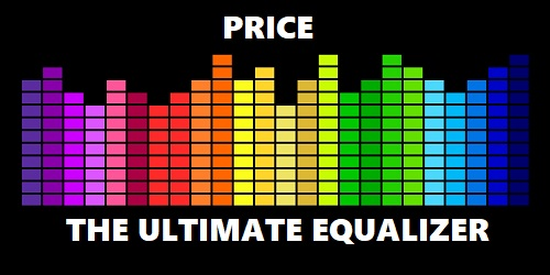 price is the ultimate equalizer