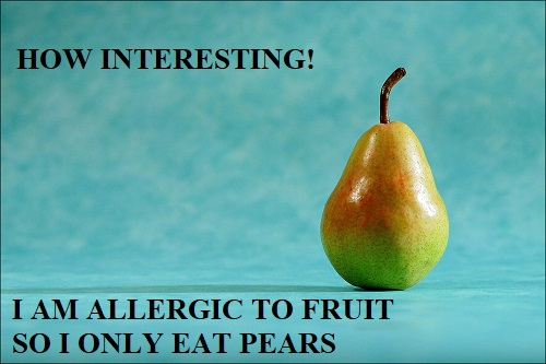 allergic to fruit so I only eat pears