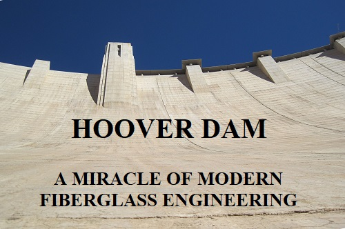 hoover dam made from fiberglass