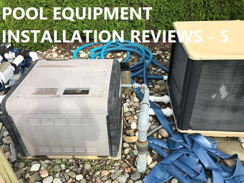 Pool equipment installation reviews page 5