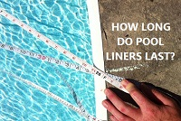 How long do pool liners last?
