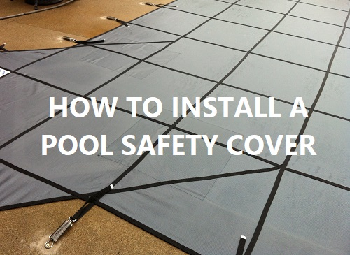 how to install a pool safety cover