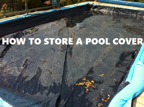 How to store a pool cover