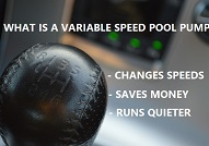 What is a variable speed pool pump?