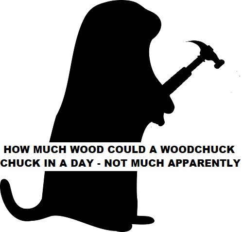 how much wood could a woodchuck chuck with a hammer?